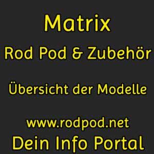Matrix Rod Pod Übersicht