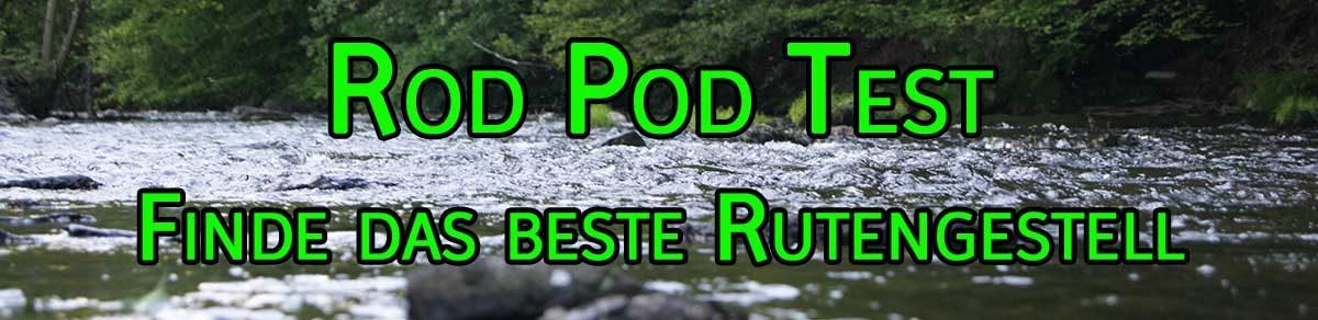 Rod Pod Test - Erfahrungen und Vergleiche
